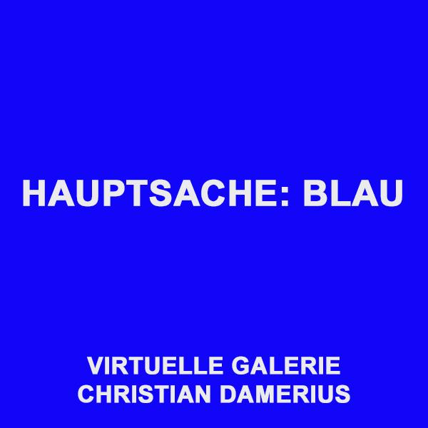 farben,blau,blaue bilder,gemälde,kunstdrucke,moderne malerei,blauer see,blaues meer,blauer himmel,bekannte deutsche moderne maler,abstrakte malerei,hamburger moderne maler,künstler,