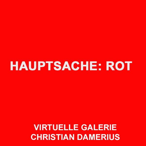 christian damerius,malerei in rot,qu 1 hauptsache rot,moderne gemälde,leinwanddrucke,rahmen kunstdrucke,schattenfugenrahmen,moderne hamburger künstler maler,